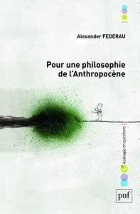 Alexander Federau, Pour une philosophie de l'Anthropocène